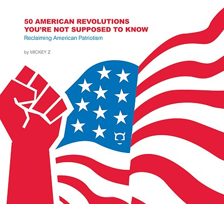 Image for 50 American Revolutions You're Not Supposed to Know: Reclaiming American Patriotism (Things You're Not Supposed to Know)