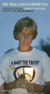 The Vigil: 26 Days in Crawford, Texas (All Access), Smith, W. Leon; Cindy Sheehan