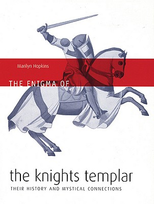Image for The Enigma of the Knights Templar: Their History and Mystical Connections