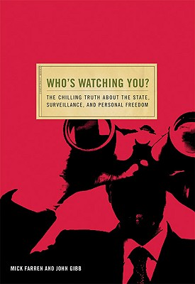 Image for Who's Watching You?: The Chilling Truth about the State, Surveillance, and Personal Freedom (Conspiracy Books)