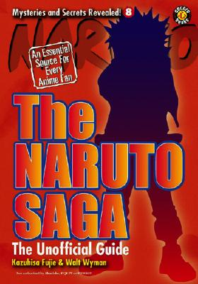 Image for The Naruto Saga: The Unofficial Guide (Mysteries And Secrets Revealed)