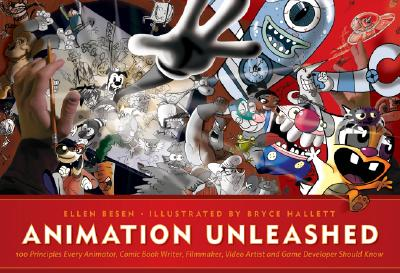 Image for Animation Unleashed: 100 Principles Every Animator, Comic Book Writer, Filmmaker, Video Artist, and Game Developer Should Know