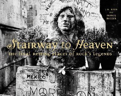 Image for Stairway to Heaven: The Final Resting Places of Rock's Legends