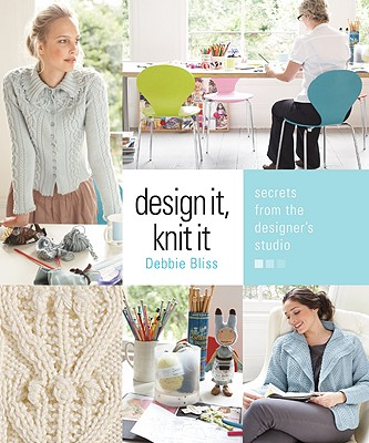 Image for Design It, Knit It: Secrets from the Designer's Studio