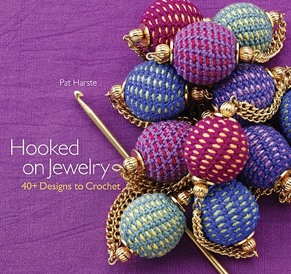 Image for Hooked on Jewelry: 40+ Designs to Crochet