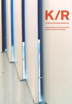 K/R : PROJECTS/WRITINGS/BUILDINGS, TERENCE RILEY