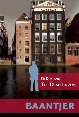 DeKok and the Dead Lovers (Inspector DeKok Investigates), A. C. Baantjer