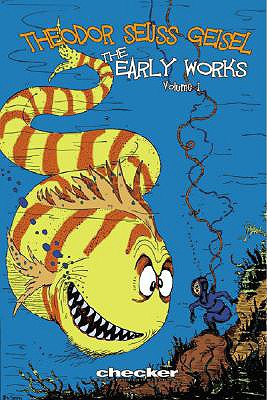 Image for Theodor Seuss Geisel: The Early Works Of Dr. Seuss Volume 1: Dr. Seuss Represents Boundless Imaginat