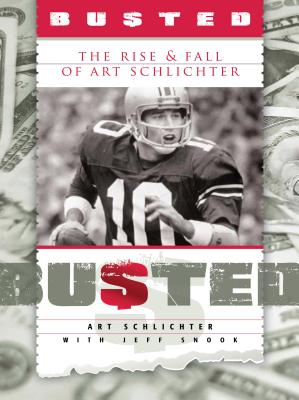 Image for Busted: The Rise and Fall of Art Schlichter