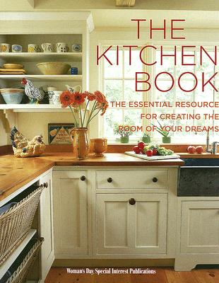 Image for The Kitchen Book: The Essential Resource for Creating the Room of Your Dreams