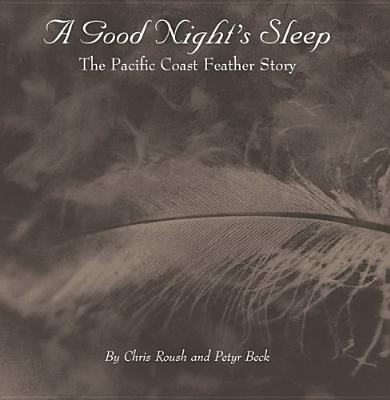 Image for Good Night's Sleep:  The Pacific Coast Feather Story