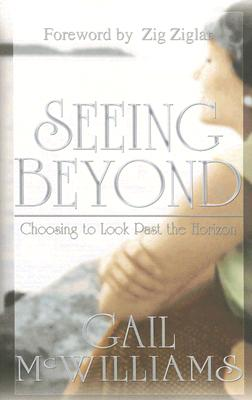 Image for Seeing Beyond: Choosing to Look Past the Horizon