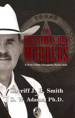 Image for The Christmas Day Murders: A True Crime Chronicle, Texas-Style