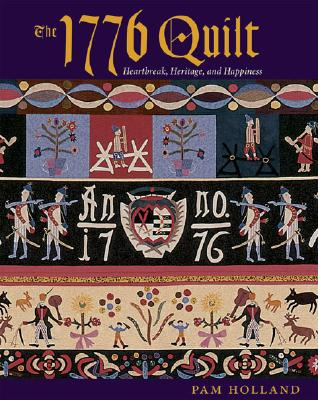 Image for The 1776 Quilt: Heartache, Heritage, and Happiness