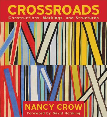 Crossroads: Constructions, Markings, and Structures, Nancy Crow
