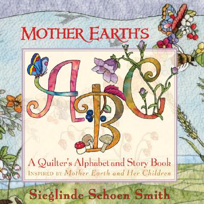 Image for Mother Earth's ABC; a Quitler's Alphabet and Story Book