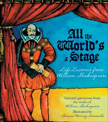 Image for All the World's a Stage: Life Lessons from William Shakespeare