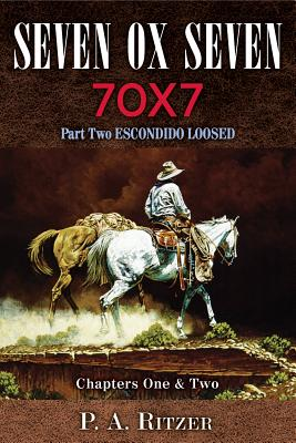 Image for Seven Ox Seven, Part Two: Escondido Loosed, Chapters One and Two