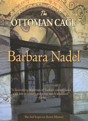 "The Ottoman Cage (Felony & Mayhem Mysteries), ""Nadel, Barbara"""