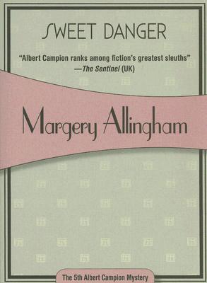 Sweet Danger, Allingham, Margery