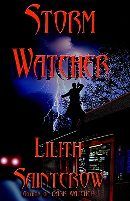 """Storm Watcher (The Watcher Series, Book 2)"", ""Saintcrow, Lilith"""