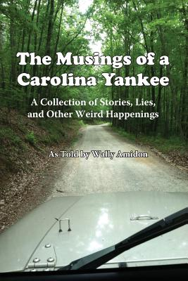 The Musings of a Carolina Yankee, Amidon, Wally