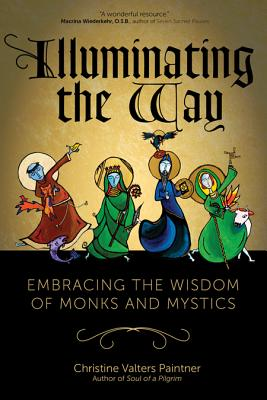 Image for Illuminating the Way: Embracing the Wisdom of Monks and Mystics