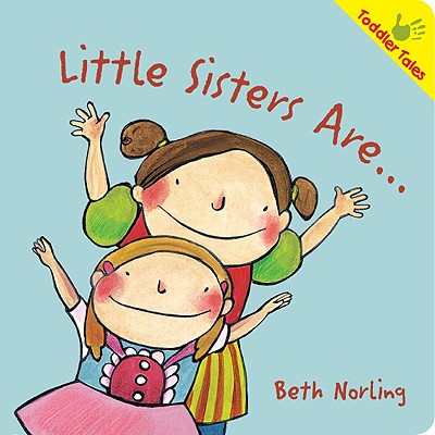 Image for Little Sisters Are... (Toddler Tales)