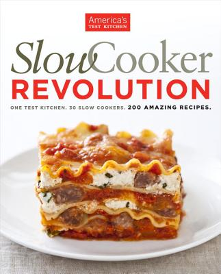 Image for Slow Cooker Revolution: One Test Kitchen. 30 Slow Cookers. 200 Amazing Recipes.