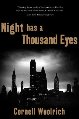 Night Has a Thousand Eyes: a novel of suspense, Cornell Woolrich