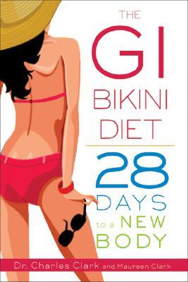 The  GI Bikini Diet: 28 Days to a New Body, Charles Clark