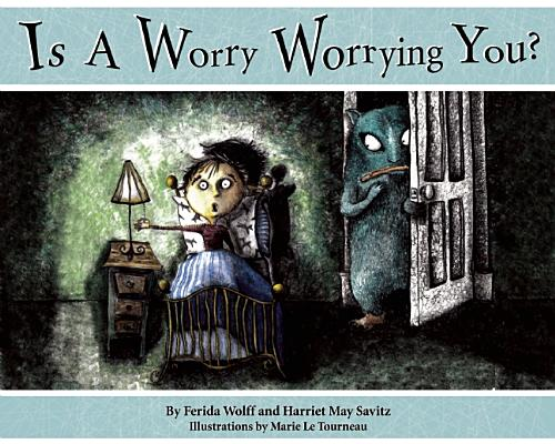 Is a Worry Worrying You?, Ferida Wolff