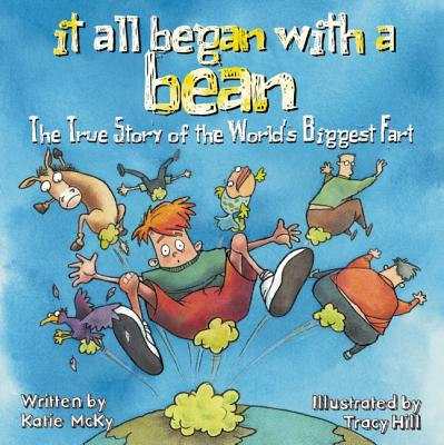 Image for It All Began With a Bean The True Story of the World's Biggest Fart