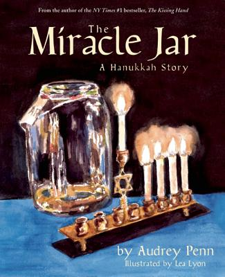 The Miracle Jar: A Hanukkah Story, Penn, Audrey