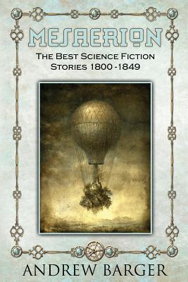 Mesaerion: The Best Science Fiction Stories 1800-1849, Poe, Edgar Allan; Hawthorne, Nathaniel