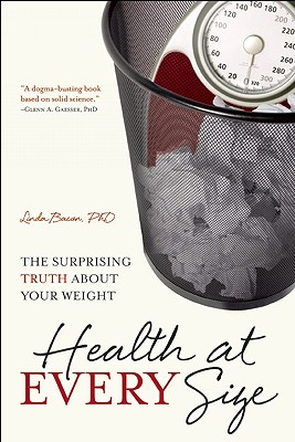 Image for Health at Every Size: The Surprising Truth About Your Weight