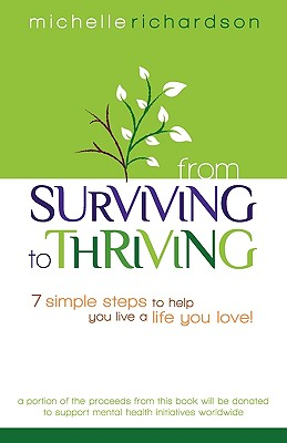 From  Surviving  to  Thriving: 7 Simple Steps to Help You Live a Life You Love!, Richardson, Michelle