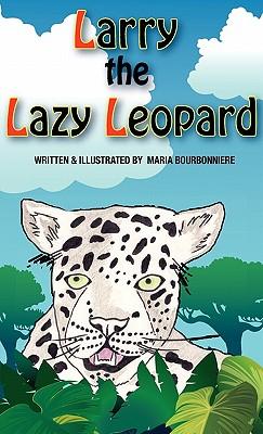 Larry the Lazy Leopard, Bourbonniere, Maria