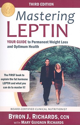 Image for Mastering Leptin: Your Guide to Permanent Weight Loss and Optimum Health