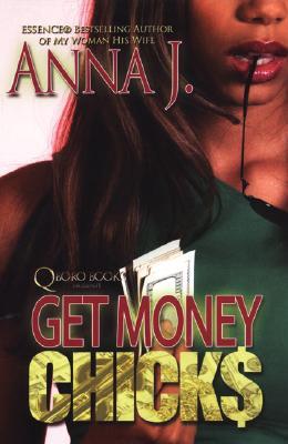 Get Money Chicks, J., Anna