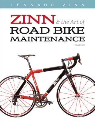 Image for ZINN AND THE ART OF ROAD BIKE MAINTENANCE 3RD EDITION