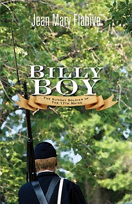 Image for BILLY BOY THE SUNDAY SOLDIER OF THE 17TH MAINE