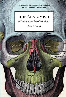 The Anatomist: A True Story of Gray's Anatomy, Hayes, Bill