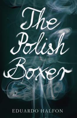The Polish Boxer, Eduardo Halfon