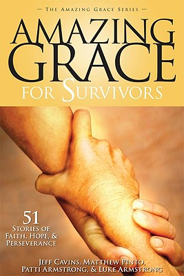 Image for Amazing Grace for Survivors: 51 Stories of Faith, Hope & Perseverance