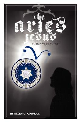 Image for The Aries Jesus - A Metaphysical Fantasy