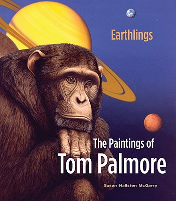 Image for Earthlings: The Paintings of Tom Palmore