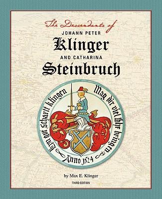 The Descendants of Johann Peter Klinger and Catharina Steinbruch, Klinger, Max E