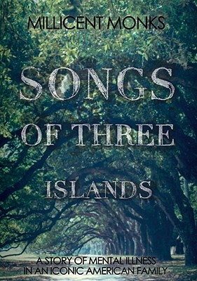 Image for Songs of Three Islands: A Story of Mental Illness in an Iconic American Family