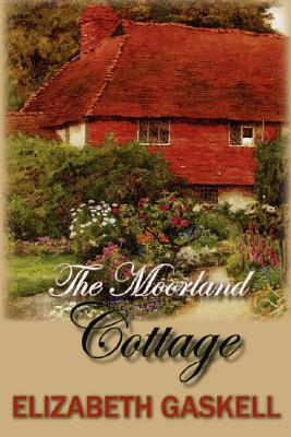 The Moorland Cottage, Elizabeth Cleghorn Gaskell